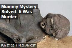 Mummy Mystery Solved: It Was Murder