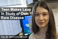 Teen Makes Leap in Study of Own Rare Disease