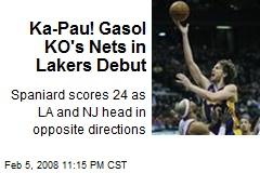 Ka-Pau! Gasol KO's Nets in Lakers Debut