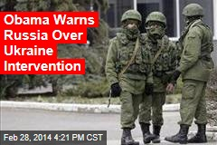 Obama Warns Russia Over Ukraine Intervention