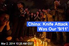 China: Knife Attack Was Our '9/11'