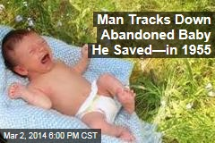 Man Tracks Down Abandoned Baby He Saved—in 1955