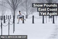 Snow Pounds East Coast Yet Again