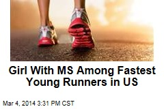 Girl With MS Among Fastest Young Runners in US