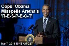 Oops: Obama Misspells Aretha's 'R-E-S-P-E-C-T'