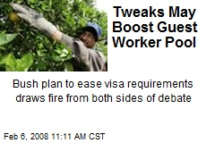 Tweaks May Boost Guest Worker Pool