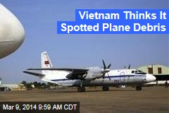 Vietnam Thinks It Spotted Plane Debris