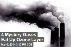 4 Mystery Gases Eat Up Ozone Layer