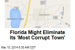 Florida Might Eliminate Its 'Most Corrupt Town'