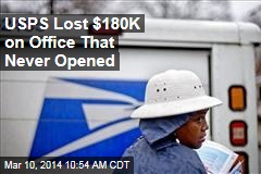 USPS Lost $180K on Office That Never Opened