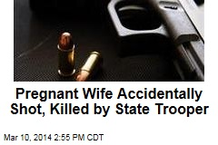 State Trooper Accidentally Shoots, Kills Pregnant Wife