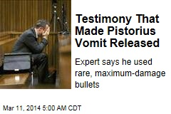 Testimony That Made Pistorius Sick Released