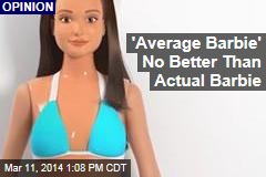 'Average Barbie' No Better Than Actual Barbie