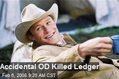 Accidental OD Killed Ledger