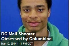 DC Mall Shooter Obsessed by Columbine