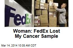 Woman: FedEx Lost My Cancer Sample