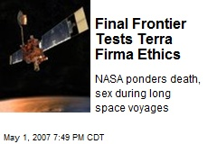 Final Frontier Tests Terra Firma Ethics