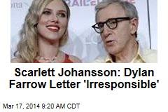 Scarlett Johansson: Dylan Farrow Letter 'Irresponsible'