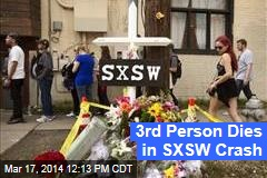 3rd Person Dies in SXSW Crash