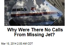 Why Were There No Calls From Missing Jet?