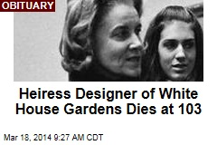Heiress Designer of White House Gardens Dies at 103