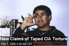 New Claims of Taped CIA Torture