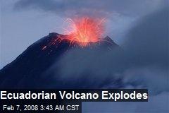 Ecuadorian Volcano Explodes