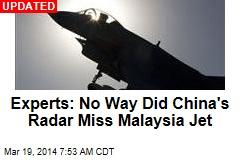 Experts: No Way Did China Radar Miss Malaysia Jet