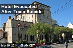 Hotel Evacuated After Toxic Suicide