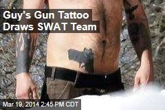 Guy's Gun Tattoo Draws SWAT Team