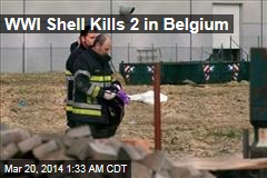 WWI Shell Kills 2 in Belgium
