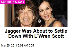 Jagger Was About to Settle Down With L'Wren Scott