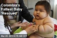 Colombia's Fattest Baby 'Rescued'