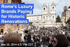 Rome's Luxury Brands Paying for Historic Renovations