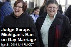 Judge Scraps Michigan's Ban on Gay Marriage