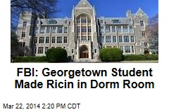 FBI: Georgetown Student Made Ricin in Dorm Room
