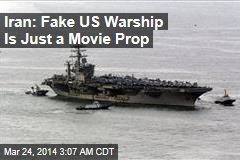 Iran: Fake US Warship is Just a Movie Prop