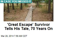 'Great Escape' Survivor Tells His Tale, 70 Years On