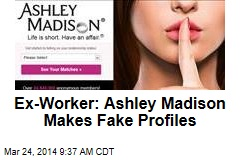 Ex-Worker: Ashley Madison Makes Fake Profiles