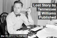 Lost Story by Tennessee Williams Published