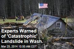 Experts Warned of 'Catastrophic' Landslide in Wash.