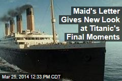 Maid's Letter Gives New Look at Titanic's Final Moments