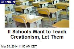 If Schools Want to Teach Creationism, Let Them