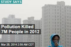 Pollution Killed 7M People in 2012