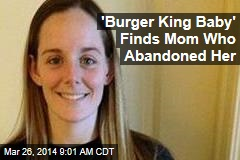 'Burger King Baby' Finds Mom Who Abandoned Her