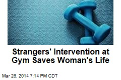 Strangers' Intervention at Gym Saves Woman's Life