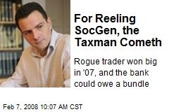 For Reeling SocGen, the Taxman Cometh