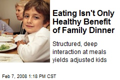 Eating Isn't Only Healthy Benefit of Family Dinner