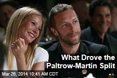 What Drove the Paltrow-Martin Split