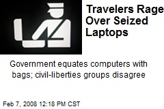 Travelers Rage Over Seized Laptops